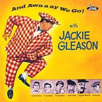 Jackie Gleason – And Awaaay We Go! [Expanded Edition]
