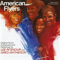Lee Ritenour, Greg Mathieson – American Flyers [Original Motion Picture Soundtrack]