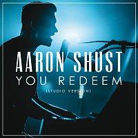 Aaron Shust – You Redeem [Studio Version]