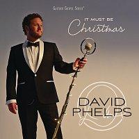 David Phelps – It Must Be Christmas