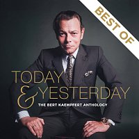 Bert Kaempfert And His Orchestra – Today & Yesterday - The Bert Kaempfert Anthology (Best Of)