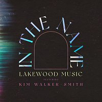Lakewood Music, Kim Walker-Smith – In The Name