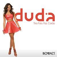 Duda – Tira Foto Faz Carao [Remixes]