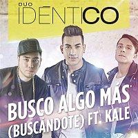 Dúo Idéntico feat.Kale – Busco Algo Más (Buscándote)