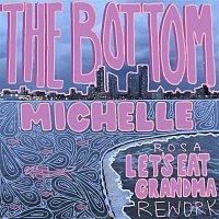 Michelle – THE BOTTOM (Rosa Let's Eat Grandma Rework)