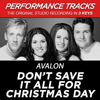 Avalon – Don't Save It All For Christmas Day [Performance Tracks]