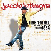 Jacob Latimore, Issa – Like 'Em All (Radio Version)