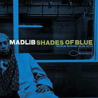 Madlib – Shades Of Blue: Madlib Invades Blue Note
