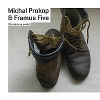 Michal Prokop, Framus Five – Sto roků na cestě