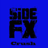 The Side FX – Crush