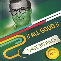 Dave Brubeck – All Good Vol. 3