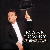 Mark Lowry – Mark Lowry On Broadway [Live]