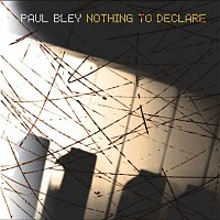 Paul Bley – Nothing to Declare