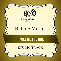 Babbie Mason – I Will Be The One
