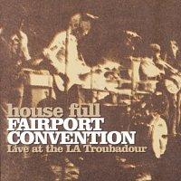 Fairport Convention – House Full - Live At The LA Troubadour