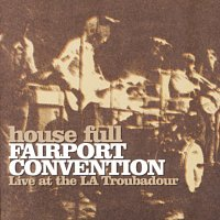 Fairport Convention – House Full - Live At The LA Troubadour