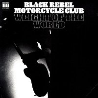 Black Rebel Motorcycle Club – Weight of the World (Band Mix)