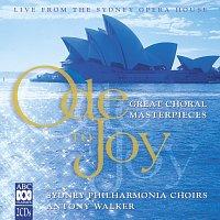 Sydney Philharmonia Symphonic Choir, Sydney Philharmonia Motet Choir – Ode To Joy: Great Choral Masterpieces [Live]