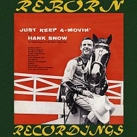Hank Snow, The Singing Ranger, His Rainbow Ranch Boys – Just Keep A-Movin'  (HD Remastered)