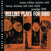 Sonny Rollins – Plays For Bird [RVG Remaster]