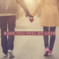 Různí interpreti – Make You Feel My Love
