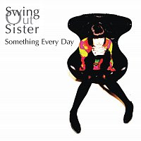Swing Out Sister – Something Every Day