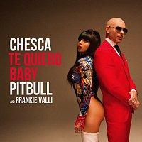 Chesca, Pitbull, Frankie Valli – Te Quiero Baby (I Love You Baby)