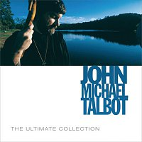 John Michael Talbot – The Ultimate Collection
