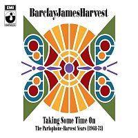 Barclay James Harvest – Taking Some Time On: The Parlophone-Harvest Years (1968-73)