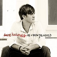 Dave Barnes – Me And You And The World