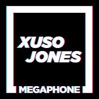 Xuso Jones – Megaphone