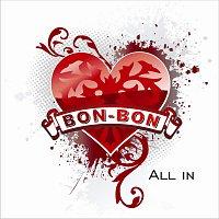 Bon-Bon – All In