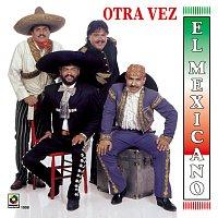 Mexicano – Otra Vez