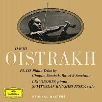 David Oistrakh, Lev Oborin, Svyatoslav Knushevitzky – Chopin / Dvorák / Ravel / Smetana: Piano Trios