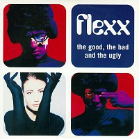 Flexx – The Good, The Bad And The Ugly
