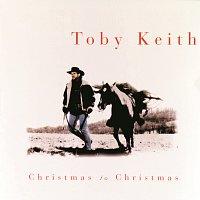 Toby Keith – Christmas To Christmas