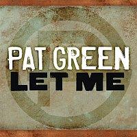 Pat Green – Let Me