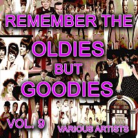 Různí interpreti – Remember The Oldies But Goodies, Vol. 9