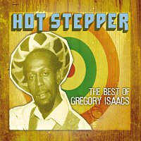 Gregory Isaacs – Hot Stepper: The Best Of Gregory Isaacs
