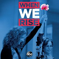 Různí interpreti – When We Rise [Original Television Soundtrack]