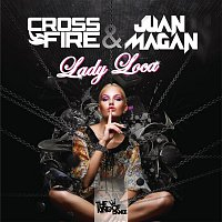 Juan Magan, Crossfire – Lady Loca