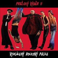 Pražský výběr – Vymlaceny rockovy palice