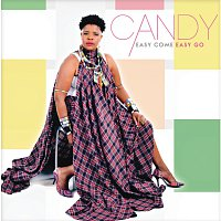 Candy – Easy Come Easy Go