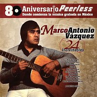Marco Antonio Vazquez – Peerless 80 Aniversario - 24 Inolvidables