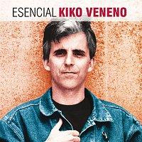 Kiko Veneno – Esencial Kiko Veneno