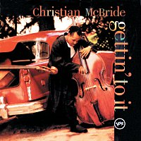 Christian McBride – Gettin' To It