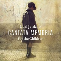 Bryn Terfel, Elin Manahan Thomas, Catrin Finch, Sinfonia Cymru, Karl Jenkins – Cantata Memoria - For The Children