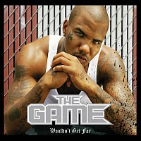 The Game – Wouldn't Get Far