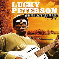 Lucky Peterson – You Can Always Turn Around