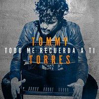 Tommy Torres – Todo Me Recuerda a Ti